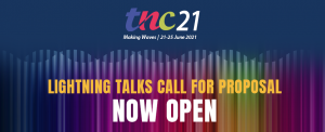 TNC21 – Lightning Talks Call for Proposals now open